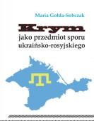 Maria Gołda-Sobczak: Krym jako przedmiot sporu ukraińsko-rosyjskiego