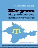 Maria Gołda-Sobczak: Krym jako przedmiot sporu ukraińsko-rosyjskiego (wydanie II zmienione i poprawione)