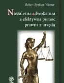 Robert Rynkun-Werner: Niezależna adwokatura a efektywna pomoc prawna z urzędu