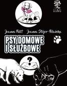 Joanna Pulit, Joanna Stojer-Polańska: Psy domowe i służbowe /II wydanie czarno-białe/