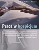 Elżbieta Trylińska-Tekielska: Praca w hospicjum